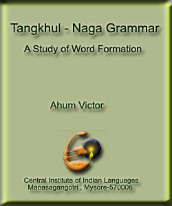 Tangkhul -Naga Grammar :(A Study of Word Formation)